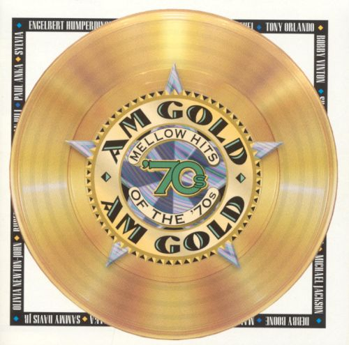 AM Gold: Mellow Hits of the '70s