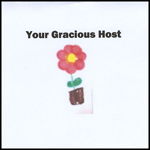 Your Gracious Host