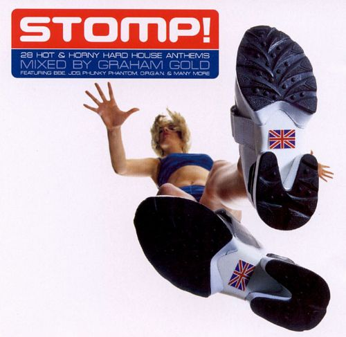 Stomp!: 28 Hot & Horny Hard House Anthems