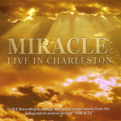 Miracle: Live in Charleston