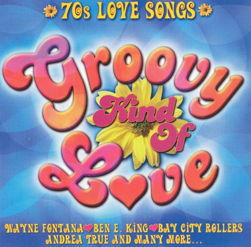 70's Love Songs: Groovy Kind of Love