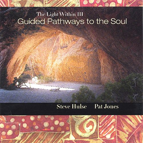 The Light Within III: Guided Pathways to the Soul