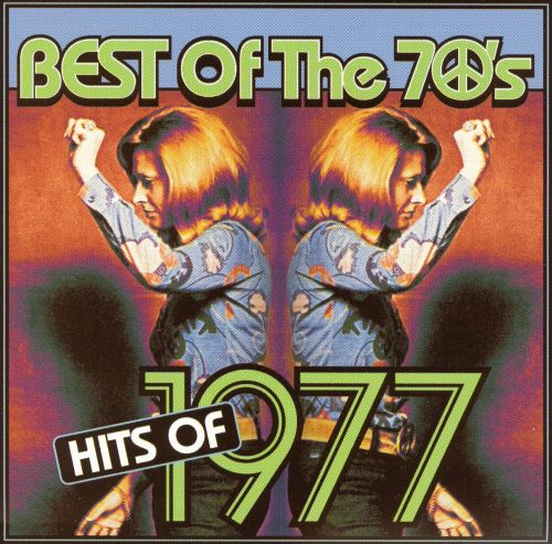 Best of the 70's: Hits of 1977 - Various Artists | Songs ...