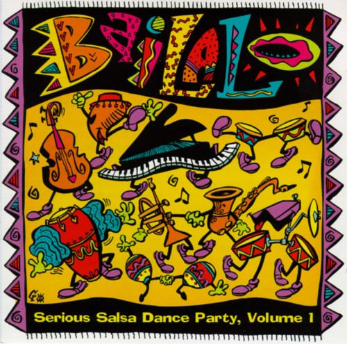 Bailalo: Serious Salsa Dance Party, Vol. 1