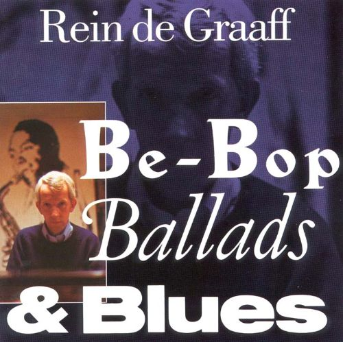 Be-Bop Ballads and Blues