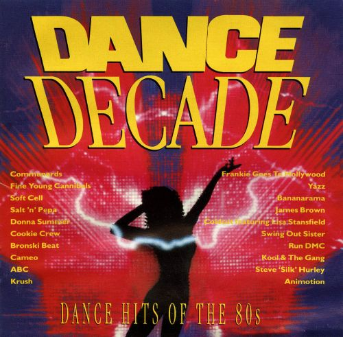 Dance Decade: Dance Hits of the 80s