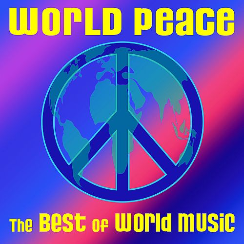World Peace: The Best of World Music