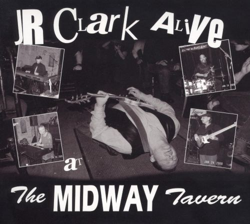 J.R. Clark Alive at the Midway Tavern