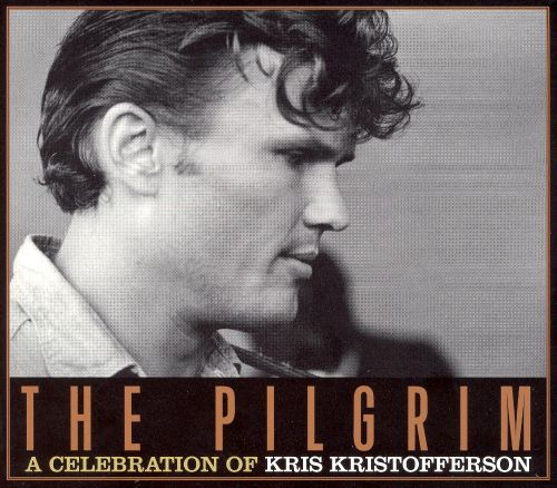 The Pilgrim: A Celebration of Kris Kristofferson
