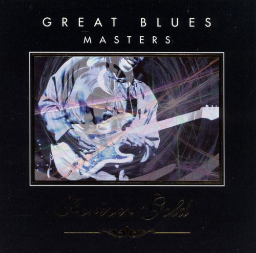 Forever Gold: Great Blues Masters