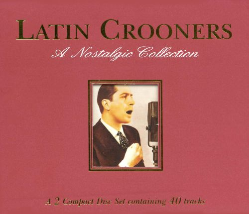 Latin Crooners: A Nostalgic Collection