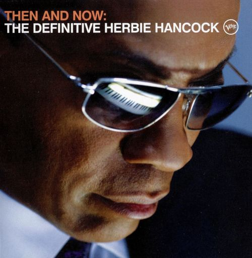 Then and Now: The Definitive Herbie Hancock