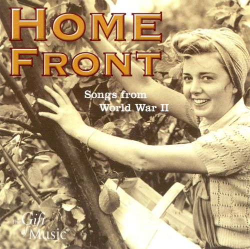 Home Front: Songs from World War II - Various Artists