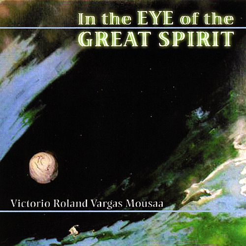 In the Eye of the Great Spirit