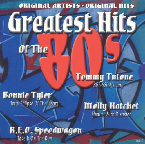 The Greatest Hits of the '80s, Vol. 10