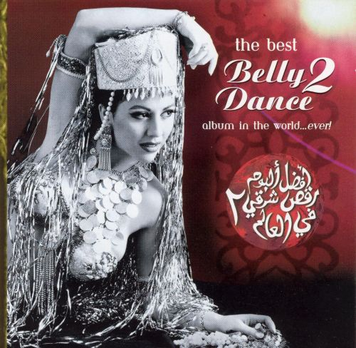 The Best Belly Dance Album in the World...Ever!, Vol. 2