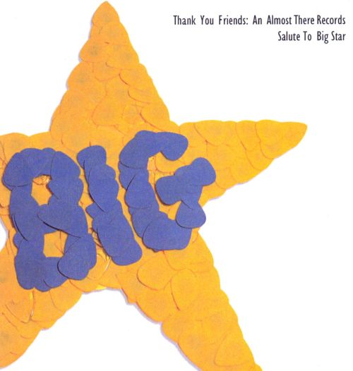 Thank You Friends: An Almost There Records Salute to Big Star