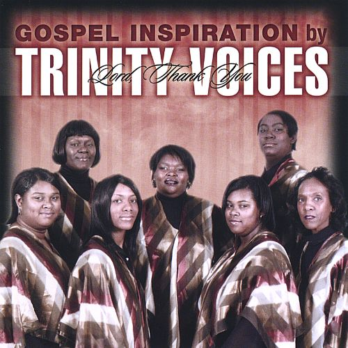 Gospel Inspiration by Trinity Voices: Lord Thank You
