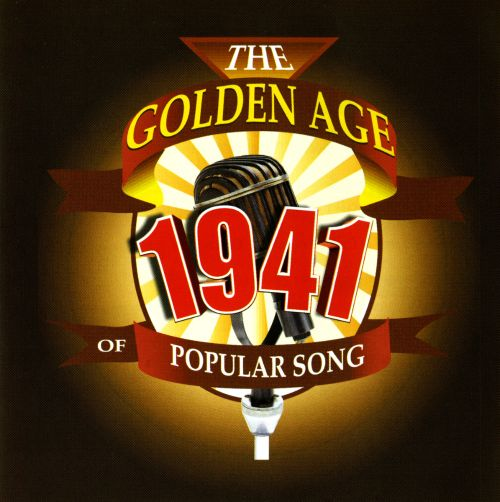 The 1941: The Golden Age of Popular Song