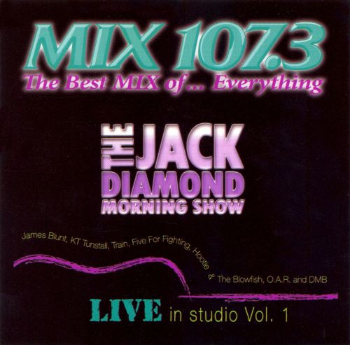 Mix 107.3: Best Mix of Everything, Vol. 1 - The Jack Diamond Morning Show