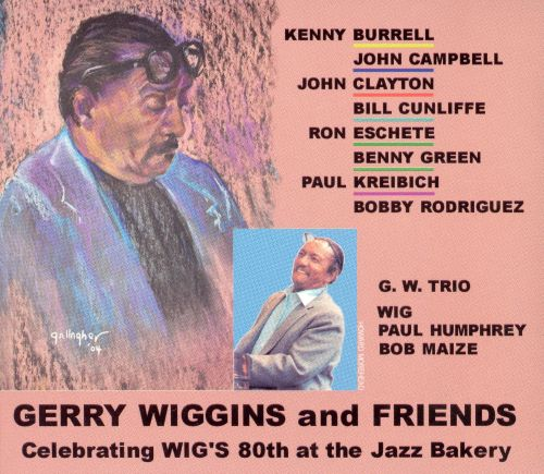 Gerry Wiggins & Friends: Celebrating Wig's 80th at the Jazz Bakery