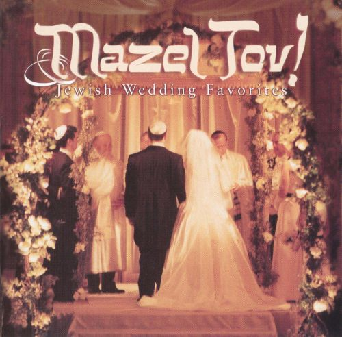 Mazel Tov!: Jewish Wedding Favorites