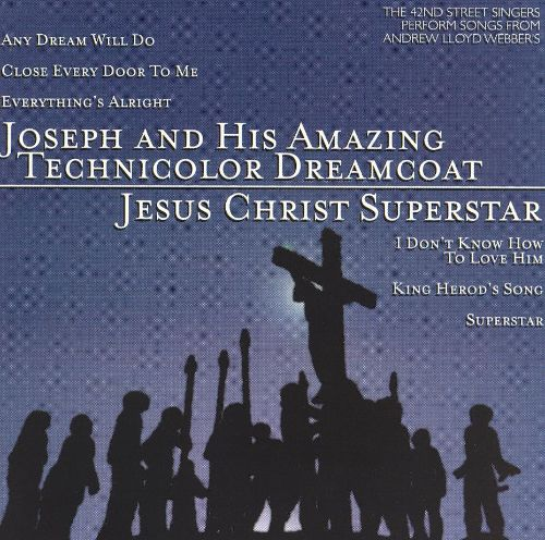 Joseph and the Amazing Technicolor Dreamcoat/Jesus Christ Superstar