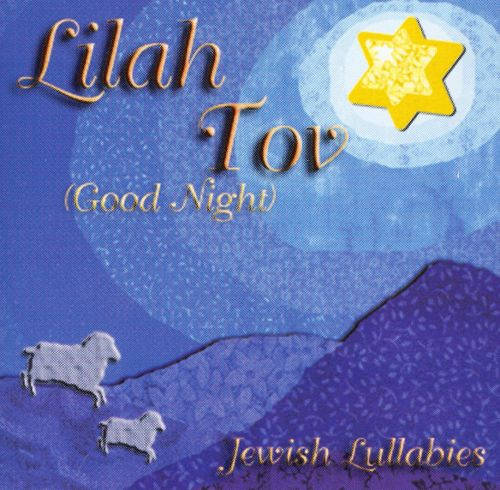 Lilah Tov (Good Night): Jewish Lullabies