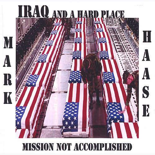 Iraq and a Hard Place: Mission Not Accomplished