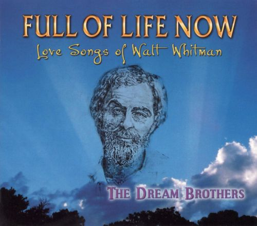 Full of Life Now: Love Songs of Walt Whitman