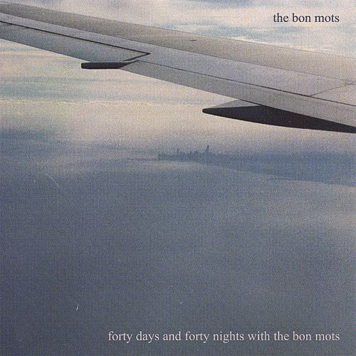 Forty Days and Forty Nights with the Bon Mots