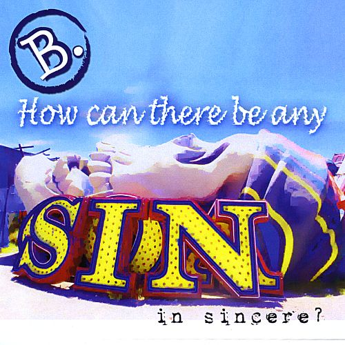 How Can There Be Any Sin in Sincere?