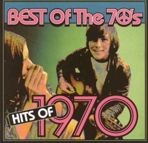 Best of the 70's: Hits of 1970