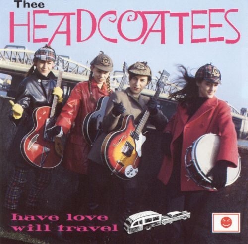 have love will travel thee headcoatees songs reviews. Black Bedroom Furniture Sets. Home Design Ideas