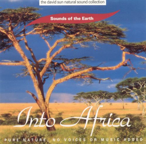 Sounds of the Earth: Into Africa