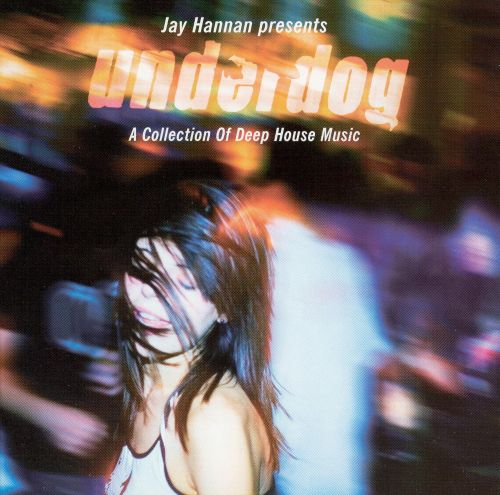 Underdog a collection of deep house music jay hannan for Deep house music songs