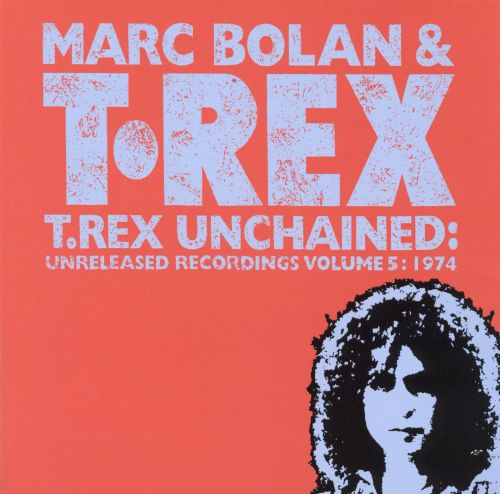 T. Rex Unchained: Unreleased Recordings, Vol. 5: 1974