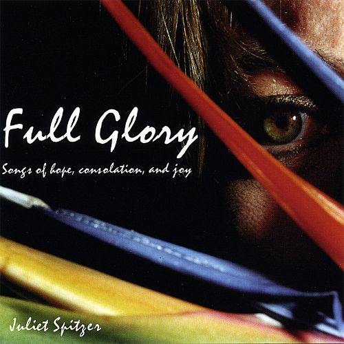 Full Glory: Songs of Hope, Consolation, and Joy
