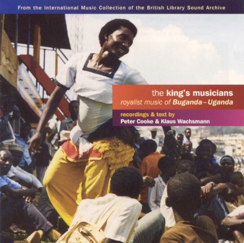 The King's Musicians: Royalist Music from Uganda