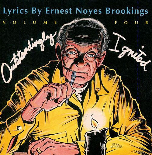 Lyrics by Ernest Noyes Brookings, Vol. 4: Outstandingly Ignited