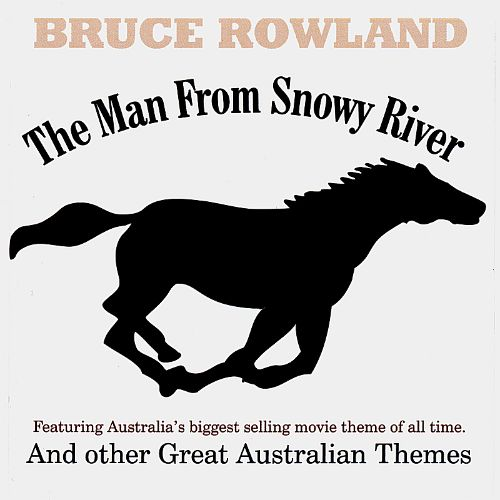 The Man from Snowy River & Other Great Australian Themes