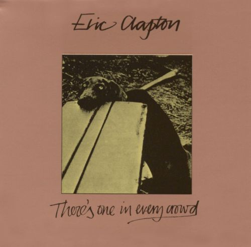 There S One In Every Crowd Eric Clapton Songs Reviews
