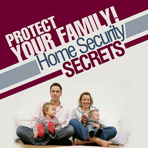 Protect Your Family: Home Security Secrets