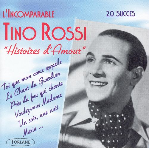 L' Incomparable Tino Rossi: Histories d'Amour