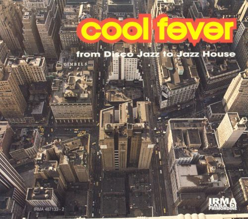 Cool fever from disco jazz to jazz house various for Jazz house music