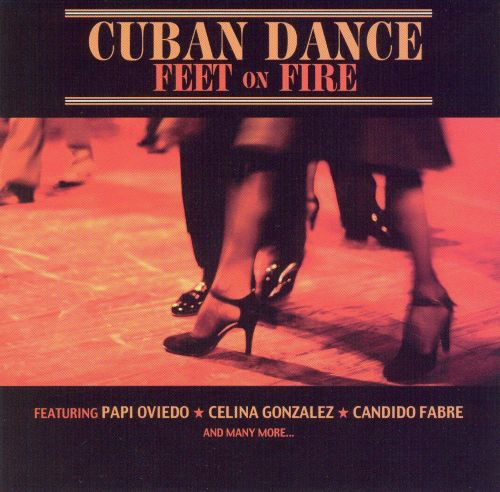 Cuban Dance: Feet on Fire