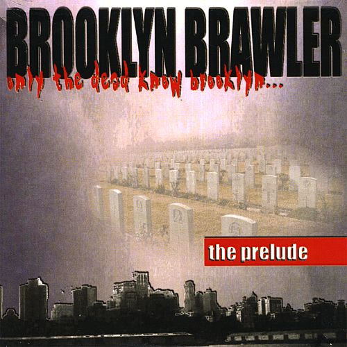Only the Dead Know Brooklyn: The Prelude