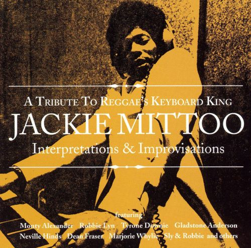 A Tribute to Reggae's Keyboard King: Jackie Mittoo