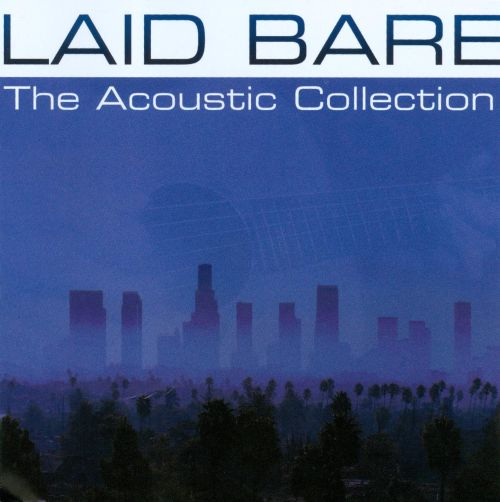 Laid Bare: The Acoustic Collection
