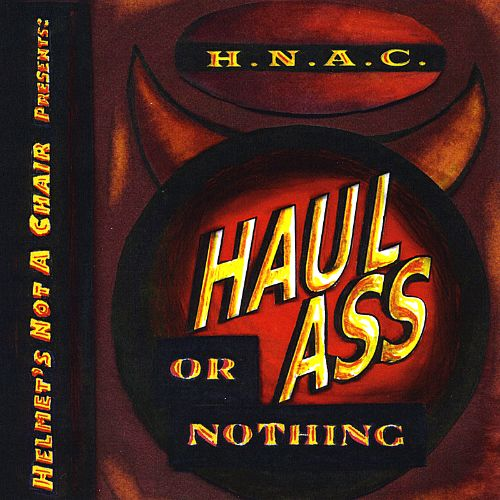 Haul Ass or Nothing